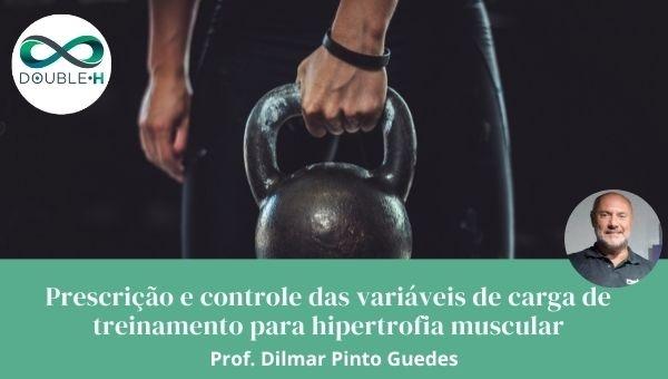 Prescrição e controle das variáveis de carga de treinamento para hipertrofia muscular