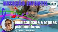 A musicalidade na natação infantil e rotinas psicomotoras