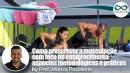 Treinamento físico: Como prescrever a musculação com foco no emagrecimento