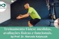 Treinamento Físico: medidas, avaliações físicas e funcionais