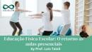 Educação Física Escolar: O retorno as aulas presenciais