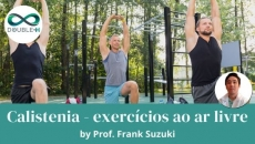 Treinamento Físico: Calistenia - exercícios ao ar livre