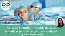 Natação Infantil: Utilizando de aulas temáticas para alcançar o aprendizado