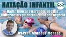 Natação Infantil: Nadar, brincar e aprender - uso das redes sociais potencializando seu negócio