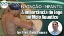 Natação Infantil: A Importância do Jogo no meio Aquático
