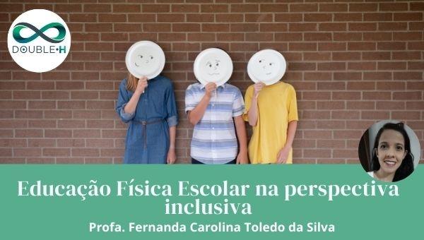 Educação Física Escolar na perspectiva inclusiva