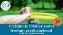 Educação: Ultimate Frisbee como fenômeno educacional