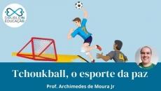 Educação: Tchoukball, o esporte da paz
