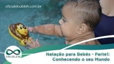 EAD - Natação para Bebês - parte I: Conhecendo seu Mundo