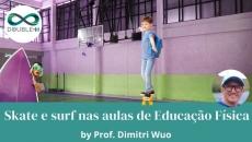 Skate e surfe nas aulas de Educação Física