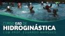 EAD - Hidroginástica: Inovações no Fitness Aquático
