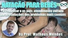 Natação para bebês: O Professor e os pais: atendimento voltado para resoluções dos problemas mais comuns