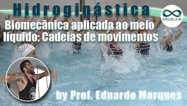Hidroginástica: Biomecânica aplicada ao meio líquido: Cadeias de Movimento