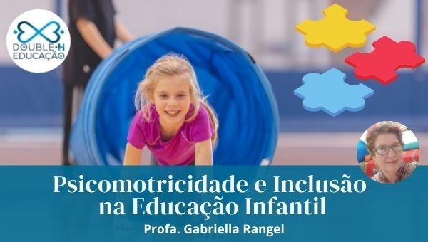 Psicomotricidade e Inclusão na Educação Infantil