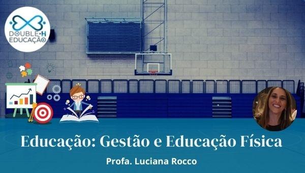 Educação: Gestão e Educação Física