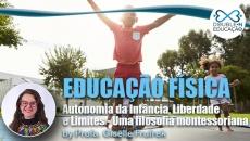 Educação: Autonomia da infância, liberdade e limites - uma filosofia montessoriana.