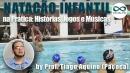 Natação Infantil na prática: histórias, jogos e músicas