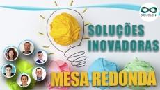 Mesa redonda com todos os palestrantes da 2ª semana de Soluções Inovadoras