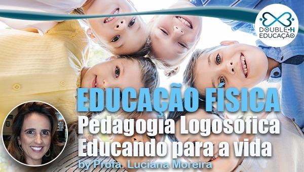 Educação: Pedagogia Logosófica_ Educando para vida