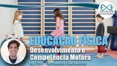 Educação: Desenvolvimento e Competência Motora