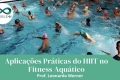 Aplicações Práticas do HIIT no Fitness Aquático