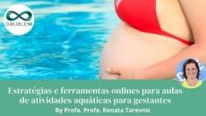 Estratégias e ferramentas onlines para aulas de atividades aquáticas para gestantes