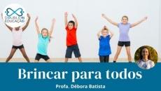 Educação: Brincar para todos