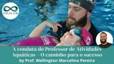 A conduta do Professor de Atividades Aquáticas – O caminho para o sucesso