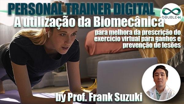 A utilização da Biomecânica para melhora da prescrição do exercício virtual para ganhos e prevenção de lesões