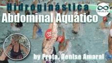 Hidroginástica: Abdominal Aquático