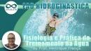 Hidroginástica: Fisiologia e prática do treinamento na água