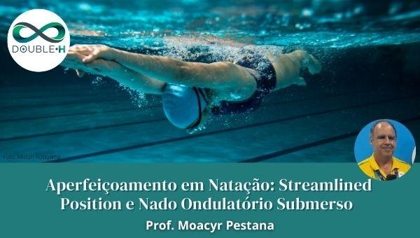 Aperfeiçoamento em Natação: Streamlined Position e Nado Ondulatório Submerso