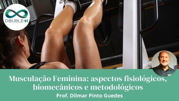 Musculação Feminina: aspectos fisiológicos, biomecânicos e metodológicos