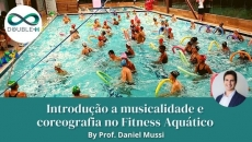 Introdução a Musicalidade e Coreografia no Fitness Aquático