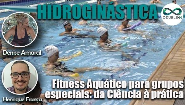 Fitness Aquático para grupos especiais: da Ciência à Prática