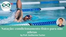 Natação: Condicionamento físico para não Atletas