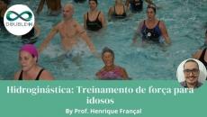 Hidroginástica: Treinamento de força para idosos na água