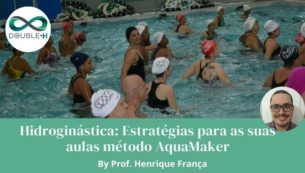 Hidroginástica: Estratégias para suas aulas com o método AquaMaker