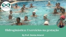 Hidroginástica: Exercícios na Gestação- benefícios para a Gestante e para o feto.