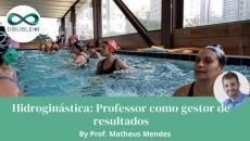 Hidroginástica: O professor como gestor de resultados