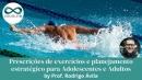 Natação: Prescrições de exercícios e planejamento estratégico para Adolescentes e Adultos