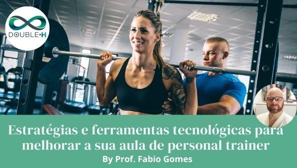 Estratégias e ferramentas tecnológicas para melhorar a sua aula de personal trainer