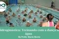 Hidroginástica: Treinando com a dança na água