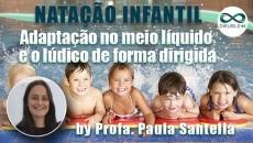 Natação Infantil: Adaptação ao meio líquido e o lúdico de forma dirigida