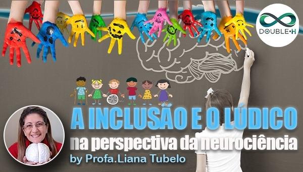 A inclusão e o lúdico na perspectiva da neurociência